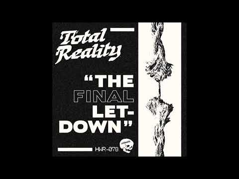 TOTAL REALITY - The Final Letdown [ALLEMAGNE - 2018]