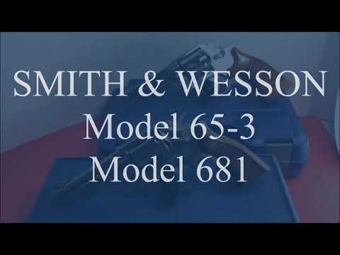 Smith & Wesson Model 65 & Model 681 .357 Magnum Stainless Revolvers