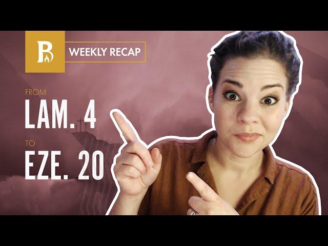 This Should Scare Us... • Weekly Recap • Lamentations 4 – Ezekiel 20