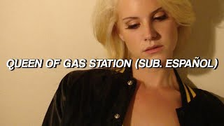 Repeat youtube video Lana Del Rey - Queen Of The Gas Station (Sub. Español)