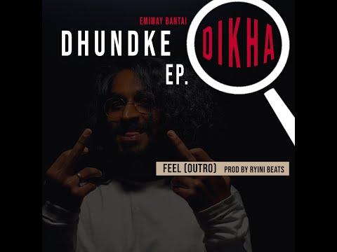 EMIWAY - FEEL (OUTRO) (DHUNDKE DIKHA EP) (PROD BY RYINI BEATS)