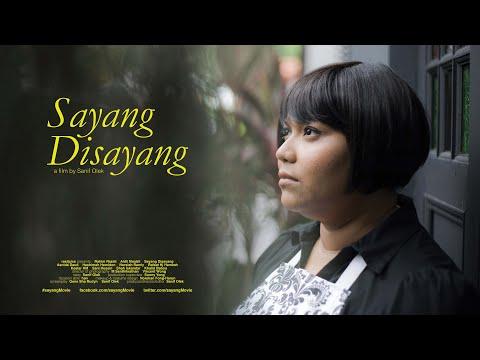 SAYANG DISAYANG [film trailer]
