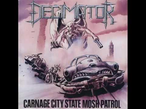 Decimator - Carnage City State Mosh Patrol (1989). Part I.