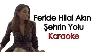 Şehrin Yolu KARAOKE (Şarkı Sözleri) (Feride Hilal Akın & İlyas Yalçıntaş) Video