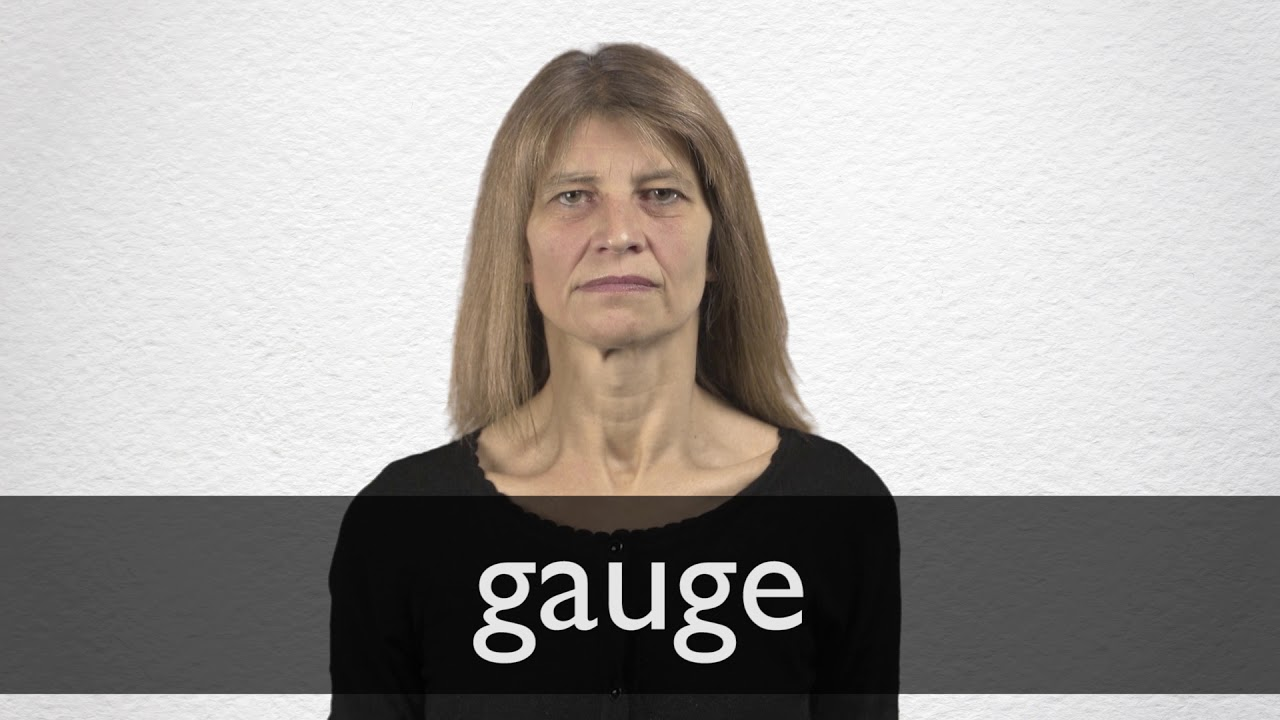 How to pronounce GAUGE in British English