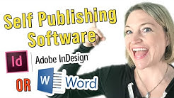 Self Publishing Software - Microsoft Word or Adobe InDesign?