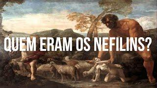 Estudo Bíblico | Quem eram os Nefilins?