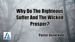 Why Do The Righteous Suffer And The Wicked Prosper?
