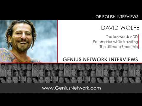 David Wolfe For Success and Balance in Life:  Genius Network Interviews