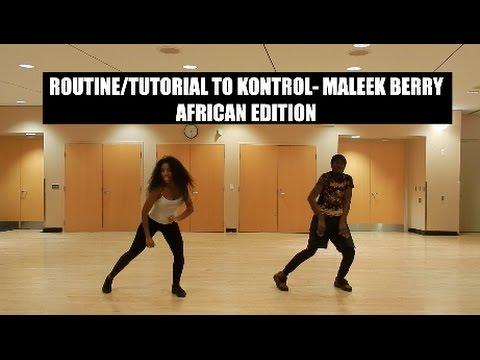 KONTROL- MALEEK BERRY ROUTINE! (AFRICAN DANCING EP. 2)