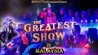 The Greatest Show In MALAYSIA! | #DPA17TheGreatestShow