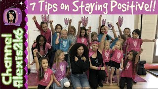 7 TIPS on Staying POSITIVE w/Girl Uplifters Team!!