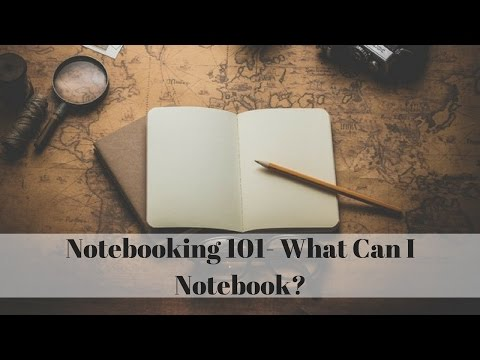 Notebooking 101- What Can I Notebook?