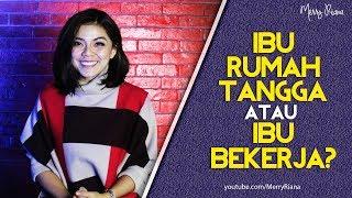 IBU RUMAH TANGGA ATAU IBU BEKERJA (Video Motivasi) | Spoken Word | Merry Riana