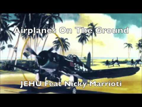 Airplanes on the Ground - JEHU ft. Nicky Marrioti
