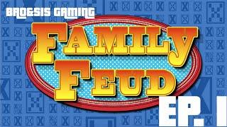 BRO&SIS Gaming: Family Feud - Episode 1