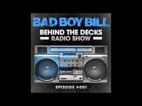 Bad Boy Bill | Behind The Decks Episode 001