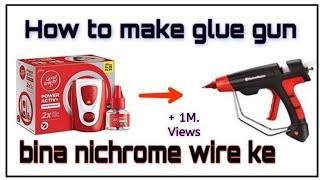 mosquito repellent machine se bnaye Glue Gun. how to make glue gun. bina nichrome wire ke bnaye glue
