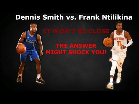 Why Frank Ntilikina Will Be BETTER Than Dennis Smith Jr.