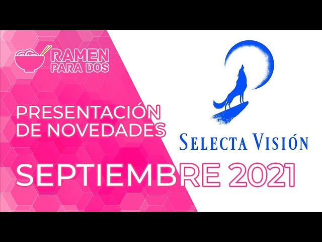 PRESENTACIÓN DE NOVEDADES SELECTA VISIÓN   SEPTIEMBRE 2021