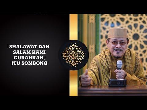 Sholawat Dan Salam Kami Curahkan Itu Sombong Prof Dr H Ahmad Zahro Ma Al Chafidz