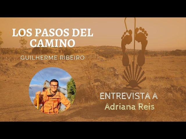 Pasos del Camino 2 - Entrevista a Adriana Reis