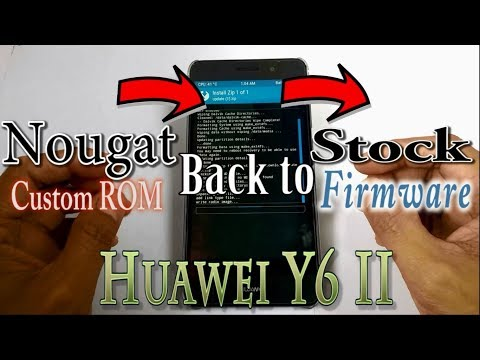 Part 1: Flashing Stock Firmware in Huawei Y6 II with Custom