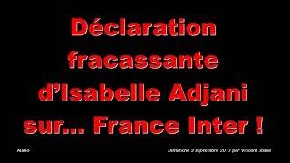 Déclaration fracassante d'Isabelle Adjani sur... France Inter !