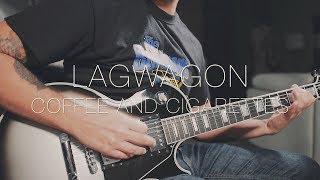 Lagwagon - Coffee and Cigarettes (Guitar Cover)