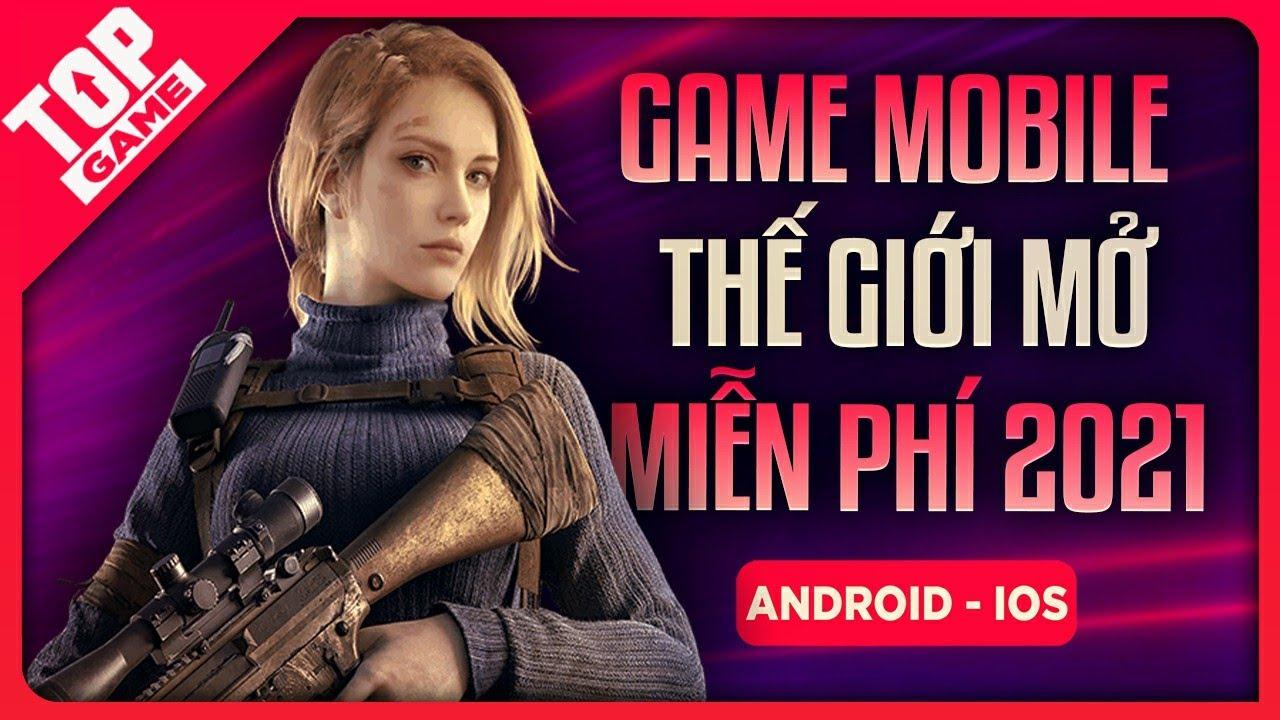 Top Game Thế Giới Mở Mobile Miễn Phí Hay Nhất 2021 | Đồ Họa Đẹp, Lối Chơi Hay