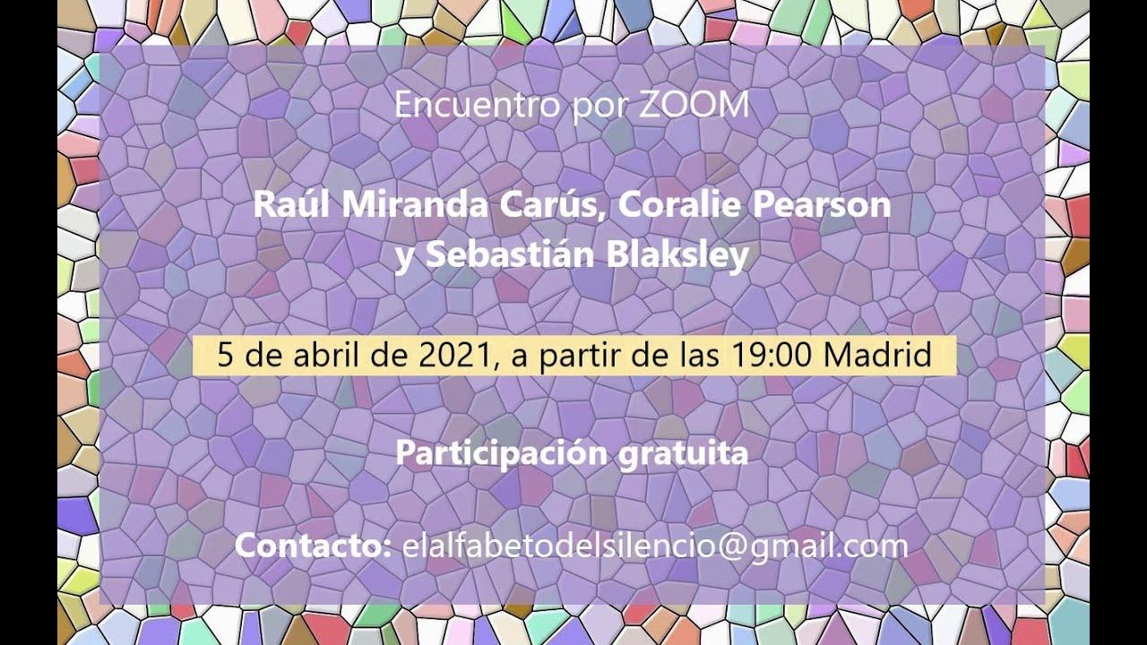 Encuentro Santo (ZOOM) el 5/4/2021, con Coralie Pearson, Raúl Miranda Carús y Sebastián Blaksley