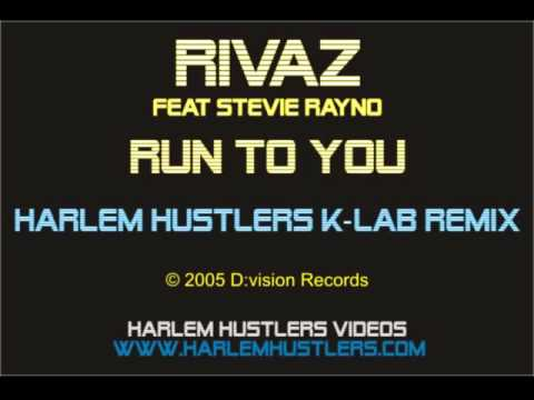 Rivaz Feat. Stevie Rayno - Run To You (Harlem Hustlers K-Lab Remix)