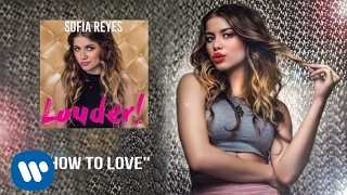 Download Sofia Reyes - How To Love (Spanish Version) by Cash Cash | Official Audio MP3 song and Music Video