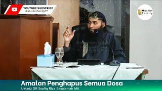 Amalan Penghapus Semua Dosa   Ustadz Syafiq Riza Basalamah