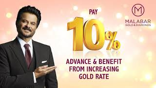 Best time to invest in gold by paying just 10% advance at Malabar Gold & Diamonds
