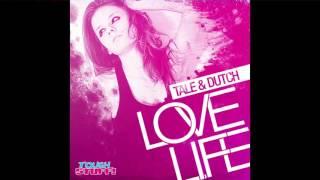 Tale & Dutch - Love Life (Rick N Ryan Remix Edit)