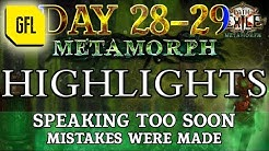 Path of Exile 3.9: METAMORPH DAY # 28-29 Highlights SPEAKING TOO SOON, MISTAKES WERE MADE
