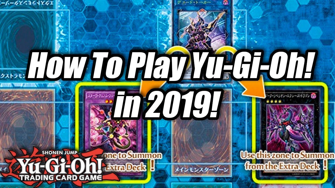 How To Play Yu-Gi-Oh! in 2019!