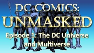 DC Comics UnMasked - The DC Universe & Multiverse (Full Episode)