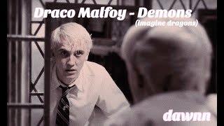 Draco Malfoy - Demons (Imagine Dragons)