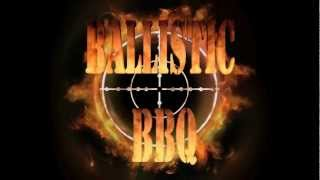 Welcome to Ballistic BBQ!
