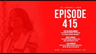 The Chundria Show Ep. 415 - Featuring Pastor John Hannah, Rocky Wright and Leah Johnson
