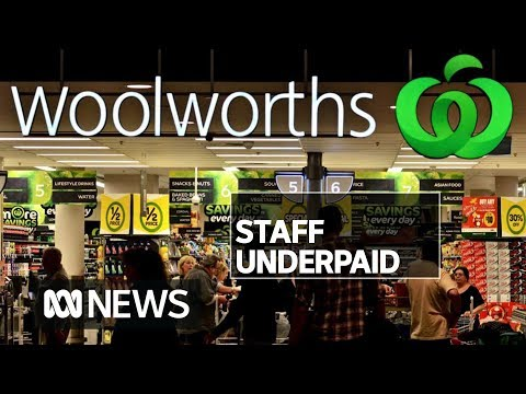 Woolworths Admits Underpaying Staff Up To $300m Over Nine Years   ABC News