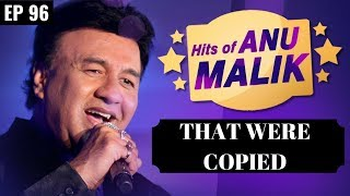 Plagiarism in Bollywood music || Anu Malik