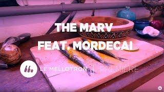 The Marv - Smokes feat. Mordecai | Le Mellotron Premiere