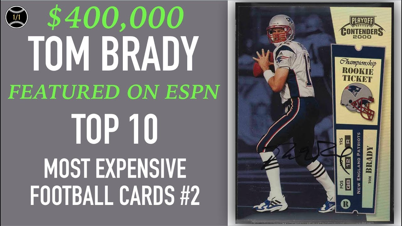 Tom Brady Top 10 Most Expensive Football Cards Sold On Ebay December February 2019