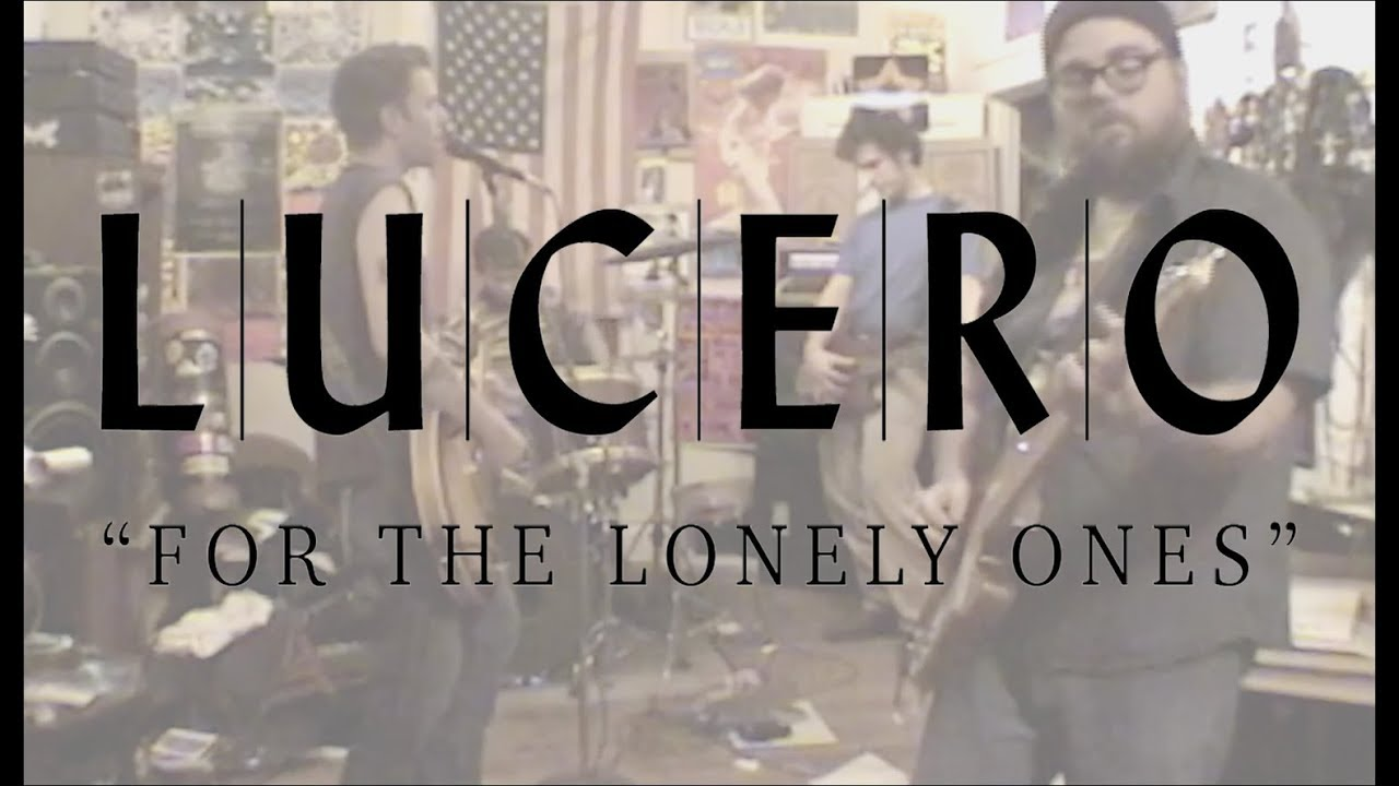 lucero-for-the-lonely-ones-official-video-lucero