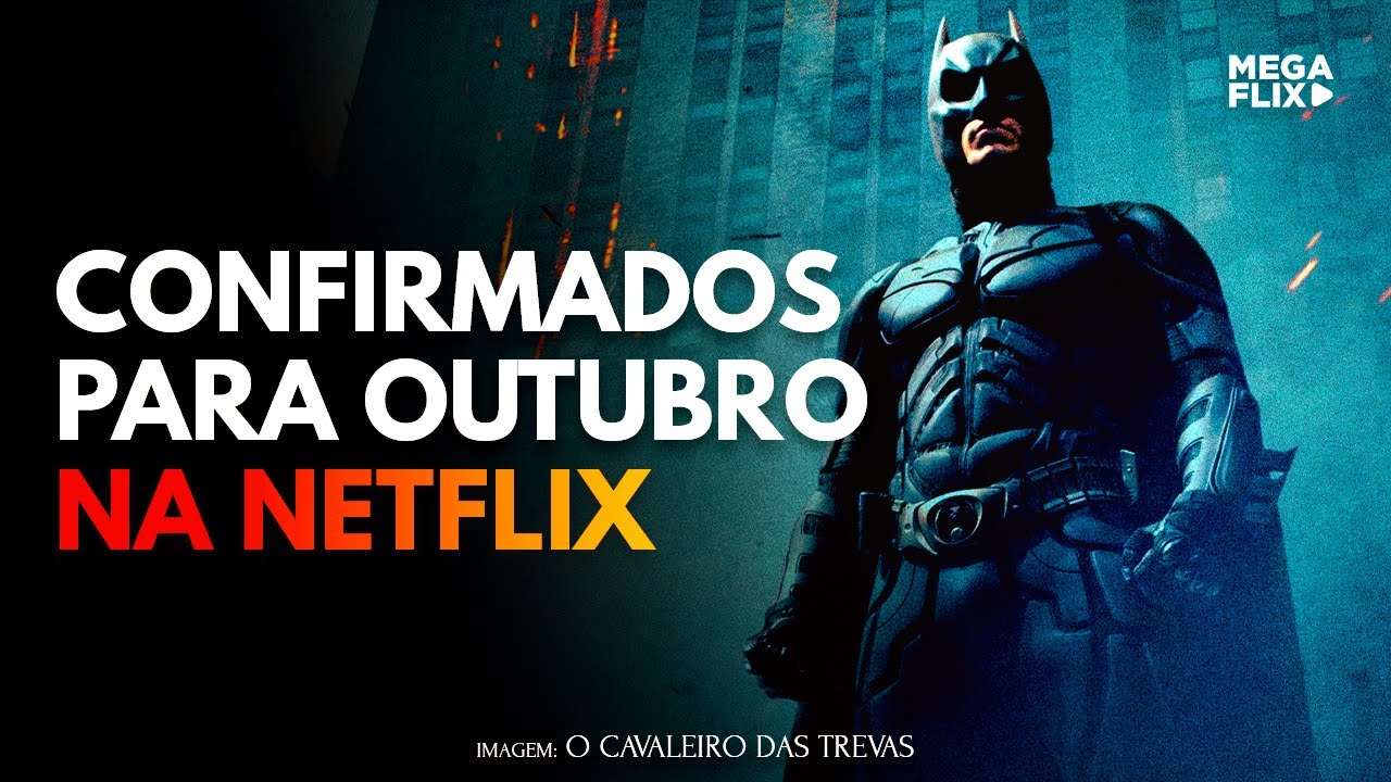 FILMES E SÉRIES CONFIRMADOS PRA OUTUBRO NA NETFLIX! ????