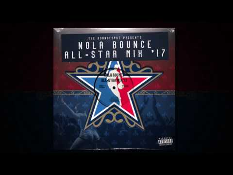 New Orleans Bounce All Star Mix 2017