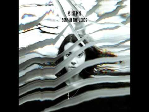 BIRTHH - Born in the Woods (Full Album)